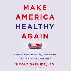 Make America Healthy Again by Nicole Saphier audiobook