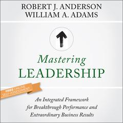 Mastering Leadership by Robert J. Anderson audiobook