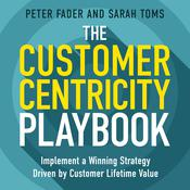 The Customer Centricity Playbook by  Peter Fader audiobook