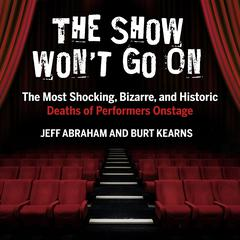 The Show Won't Go On by Jeff Abraham audiobook