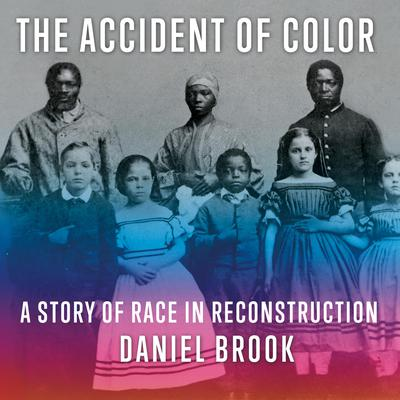 The Accident of Color by Daniel Brook audiobook