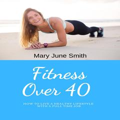 Fitness Over 40 by Mary June Smith audiobook