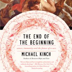 The End of the Beginning by Michael Kinch audiobook