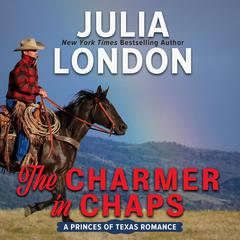The Charmer in Chaps by Julia London audiobook