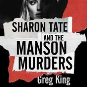 Sharon Tate and the Manson Murders by  Greg King audiobook