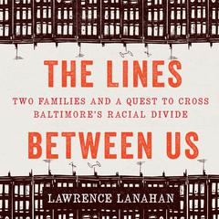 The Lines Between Us by Lawrence Lanahan audiobook