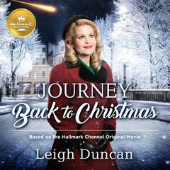 Journey Back to Christmas by Leigh Duncan audiobook