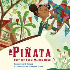 The Piñata That the Farm Maiden Hung by Samantha R. Vamos audiobook