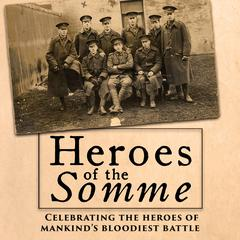 Heroes of the Somme by Edward Hart audiobook