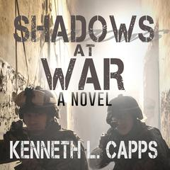 Shadows at War by Kenneth L. Capps audiobook