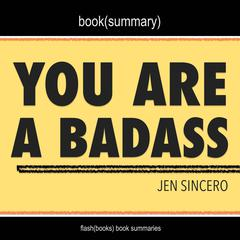You Are a Badass by Jen Sincero - Book Summary by FlashBooks  audiobook