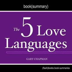 The 5 Love Languages by Gary Chapman - Book Summary by FlashBooks  audiobook