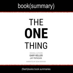 The One Thing by Gary Keller, Jay Papasan - Book Summary by FlashBooks  audiobook