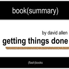 Getting Things Done by David Allen - Book Summary by FlashBooks  audiobook