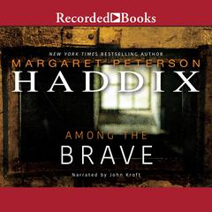 Among the Brave by Margaret Peterson Haddix audiobook