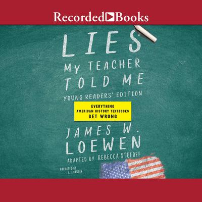 Lies My Teacher Told Me for Young Readers by James Loewen audiobook