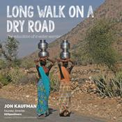 Long Walk on a Dry Road by  Jonathan Kauffman audiobook