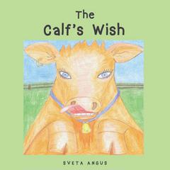 The Calf's Wish by Sveta Angus audiobook