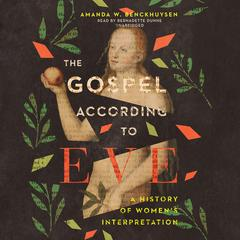 The Gospel According to Eve by Amanda W. Benckhuysen audiobook