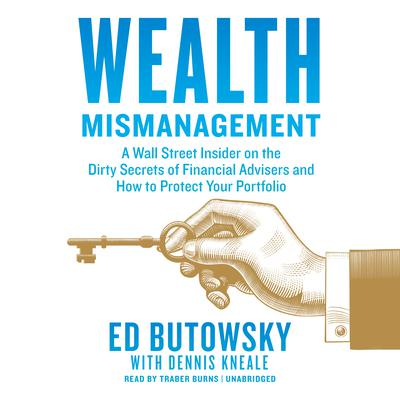 Wealth Mismanagement by Ed Butowsky audiobook