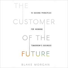 The Customer of the Future by Blake Morgan audiobook
