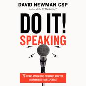 Do It! Speaking by  David Newman CSP audiobook