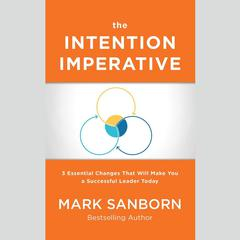 The Intention Imperative by Mark Sanborn audiobook