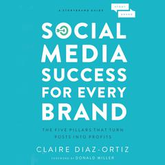 Social Media Success for Every Brand by Claire Díaz-Ortiz audiobook