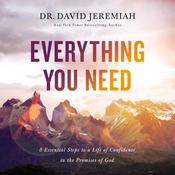 Everything You Need by  Dr. David Jeremiah audiobook