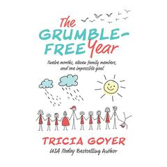 The Grumble-Free Year by Tricia Goyer audiobook