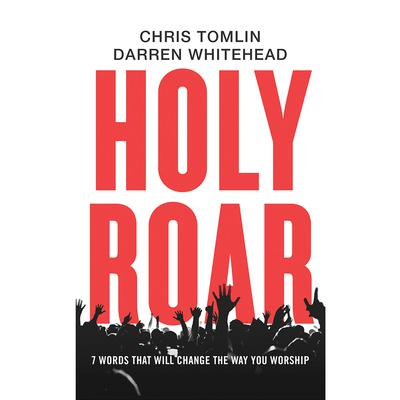 Holy Roar by Chris Tomlin audiobook