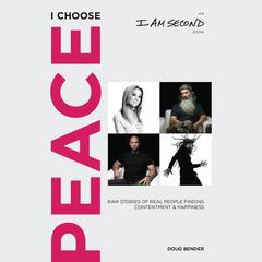 I Choose Peace by Doug Bender audiobook