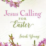 Jesus Calling for Easter by  Sarah Young audiobook