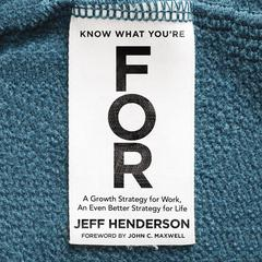 Know What You're For by Jeff Henderson audiobook