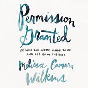 Permission Granted by  Melissa Camara Wilkins audiobook