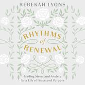 Rhythms of Renewal by  Rebekah Lyons audiobook