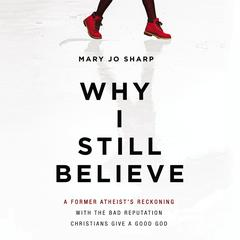 Why I Still Believe by Mary Jo Sharp audiobook