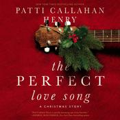 The Perfect Love Song by  Patti Callahan Henry audiobook