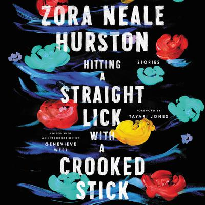 Hitting a Straight Lick with a Crooked Stick by Zora Neale Hurston audiobook