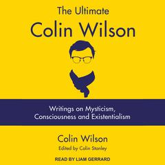 The Ultimate Colin Wilson by Colin Wilson audiobook