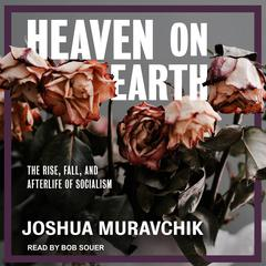 Heaven on Earth by Joshua Muravchik audiobook