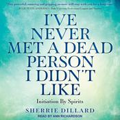I've Never Met a Dead Person I Didn't Like by  Sherrie Dillard audiobook