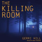 The Killing Room by  Gerri Hill audiobook