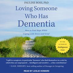 Loving Someone Who Has Dementia by Pauline Boss audiobook