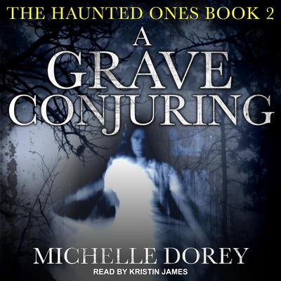 A Grave Conjuring by Michelle Dorey audiobook