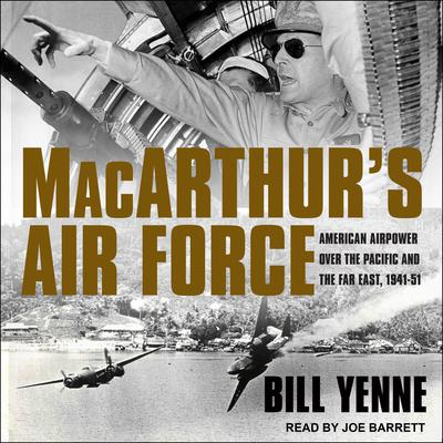 MacArthur's Air Force by Bill Yenne audiobook