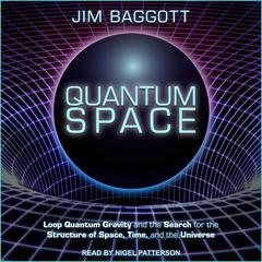 Quantum Space by Jim Baggott audiobook