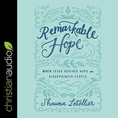 Remarkable Hope by Shauna Letellier audiobook