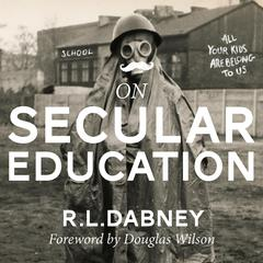 On Secular Education by R.L. Dabney audiobook