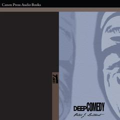 Deep Comedy by Peter Leithart audiobook